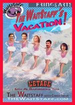 THE WAITSTAFF'S VACATION (The Waitstaff): Fringe Review 19
