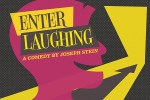 ENTER LAUGHING (Players Club of Swarthmore): Harvesting the humor in humiliation