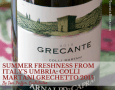 Summer freshness from Italy's Umbria: Colli Martani Grechetto 2015