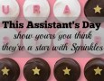 This Assistant's Day show your that you think they're a star!