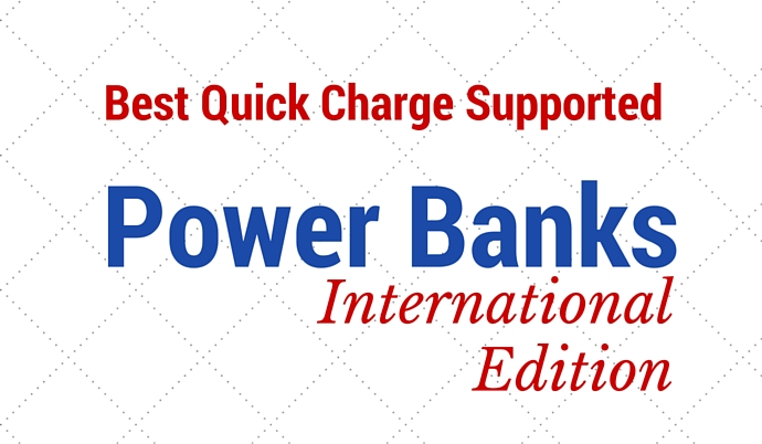 Best Power Banks with Quick Charge -  International Edtion