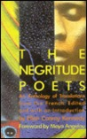 The Negritude Poets: An Anthology of Translations from the French