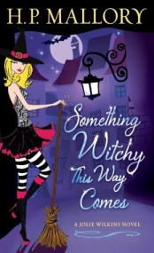 Something Witchy This Way Comes by H.P. Mallory