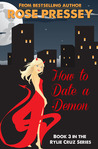 How to Date a Demon (Rylie Cruz #3)