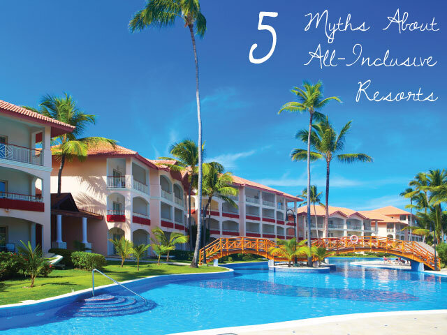 All Inclusive Resort 5 Travel Myths About All Inclusive Resorts Uniglobe Phillips Travel