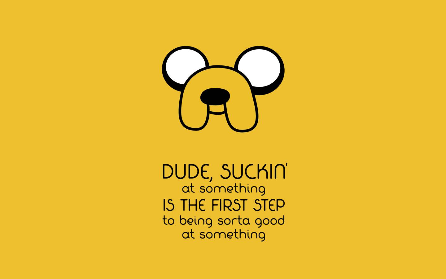 Yellow Wallpapers With Quotes Dude Suckin At Something Is The First Step To Being