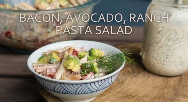 Bacon, Avocado, Ranch Pasta Salad for pinterest