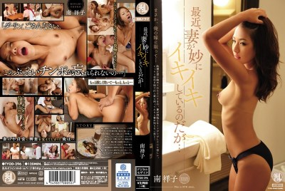 TYOD-296 Recently, He Wife Is Strangely Lively … MinamiSachiko