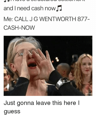 25+ Best Memes About Call Jg Wentworth | Call Jg Wentworth Memes