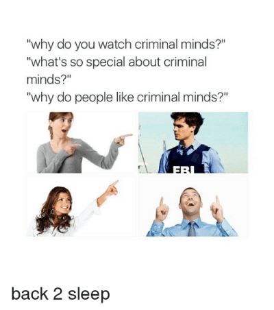 Why Do You Watch Criminal Minds? What's So Special About Criminal Minds? Why Do People Like ...