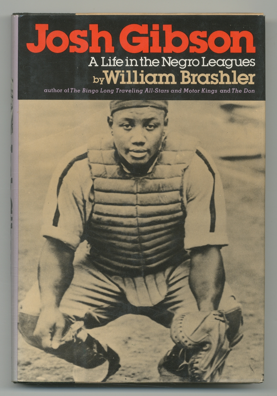 Josh Gibson A Life in the Negro Leagues by BRASHLER, William - josh gibson md