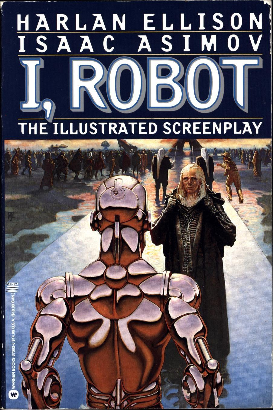 I Robot I Robot The Illustrated Screenplay