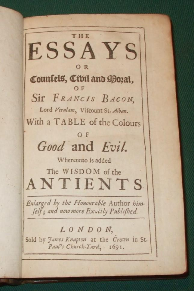 The Essays or Counsels, Civil and Moral, of Sir Francis Bacon, Lord