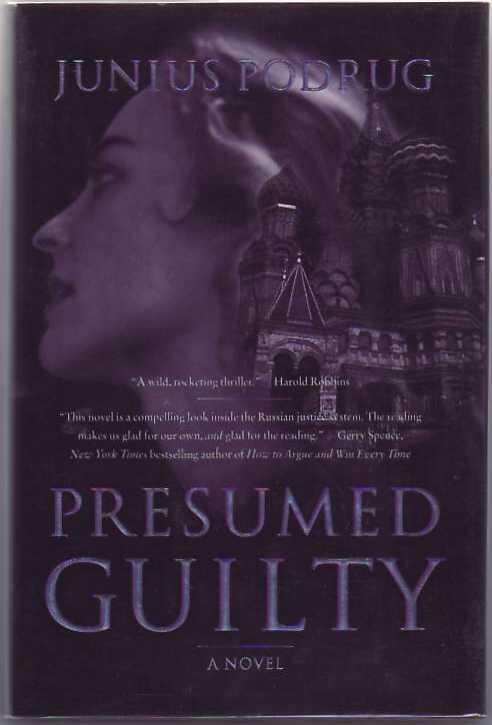Presumed Guilty by Podrug, Junius Forge, New York 9780312862428 - presumed guilty book