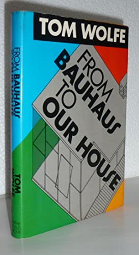 Tom Bauhaus Bauhaus By Tom Wolfe - Abebooks