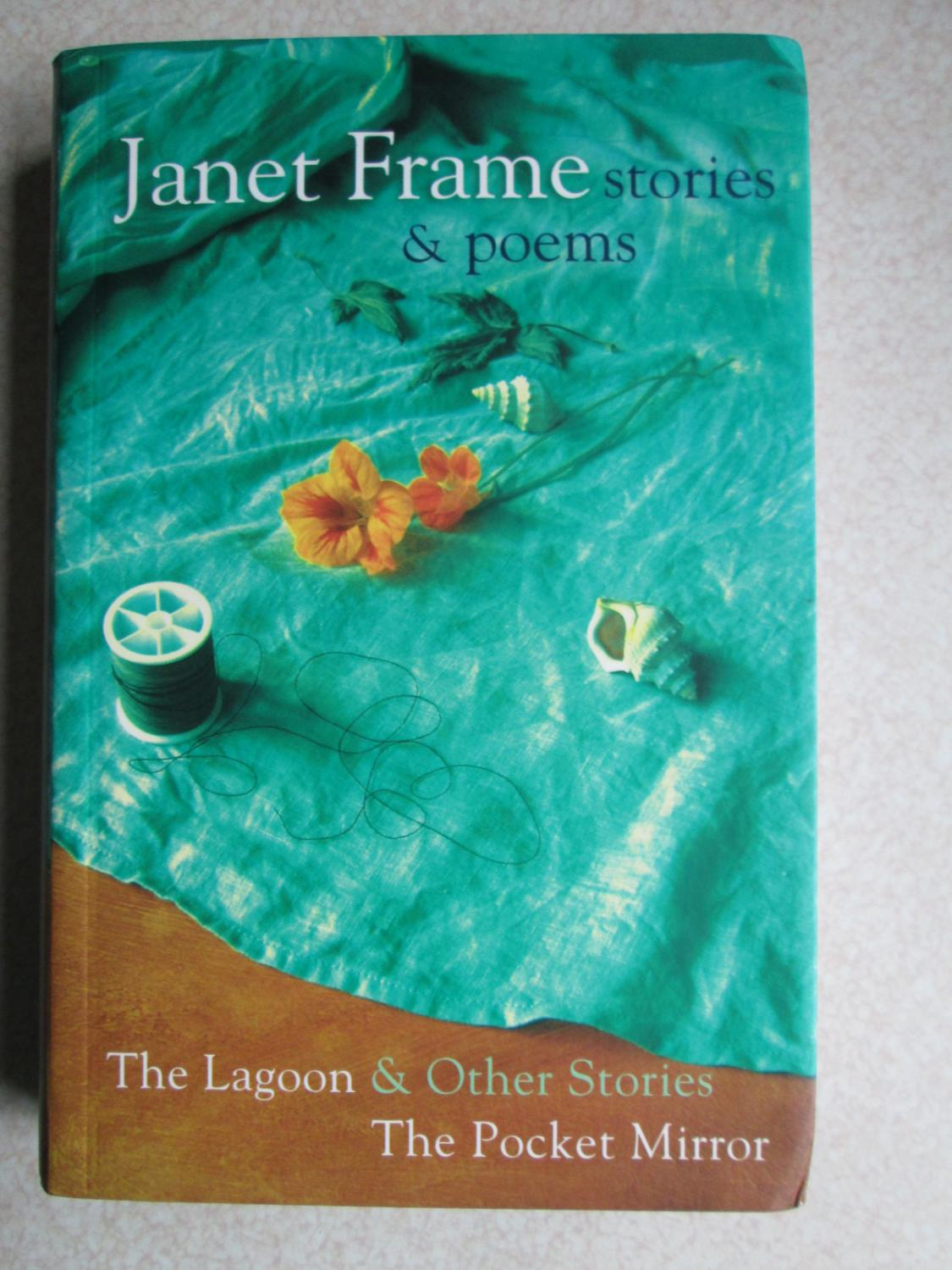 The Pocket Mirror Janet Frame Janet Frame Stories And Poems The Lagoon Other
