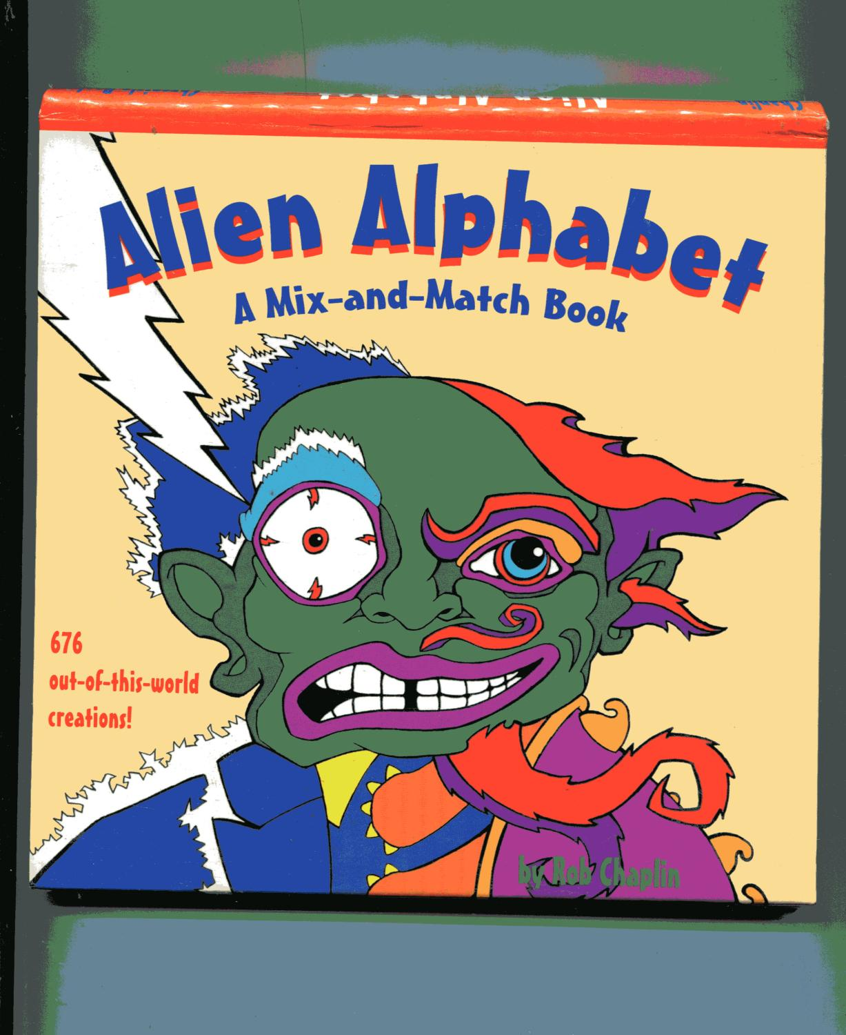 Mix And Match Alien Alphabet A Mix And Match Book