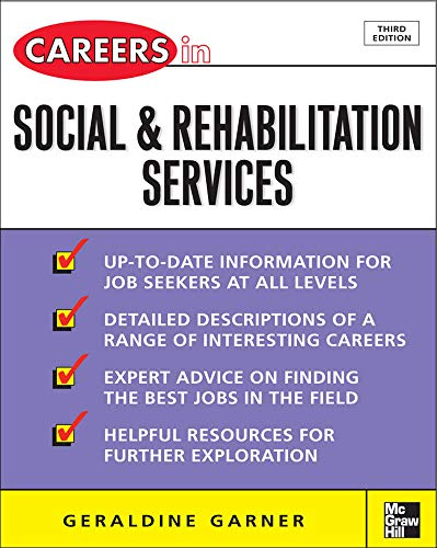Careers in Social and Rehabilitation Services by Garner, Geraldine
