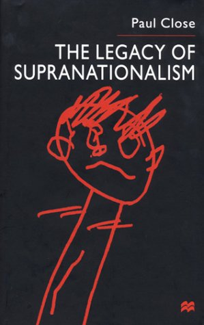 9780312235246 The Legacy of Supranationalism - AbeBooks - Paul