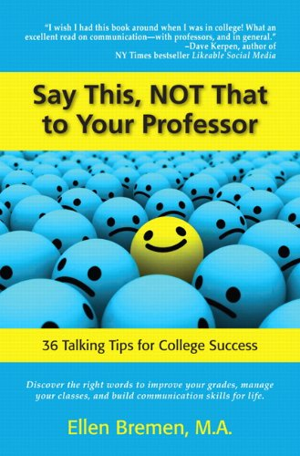 9780321869173 Say This, NOT That to Your Professor 36 Talking Tips