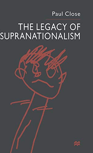9780333651742 The Legacy of Supranationalism - AbeBooks - P Close