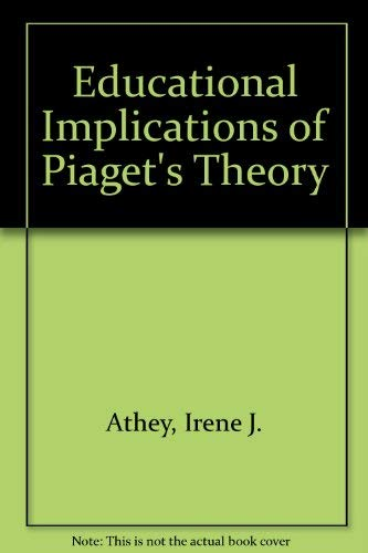 9780536000156 Educational Implications of Piaget\u0027s Theory - piaget's theory