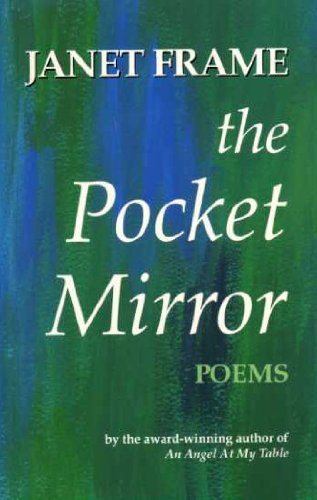 The Pocket Mirror Janet Frame Janet Frame Poems Viewframes Co