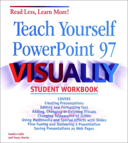 Teach Yourself Powerpoint Visually St by Cable, Snadra Idg Books