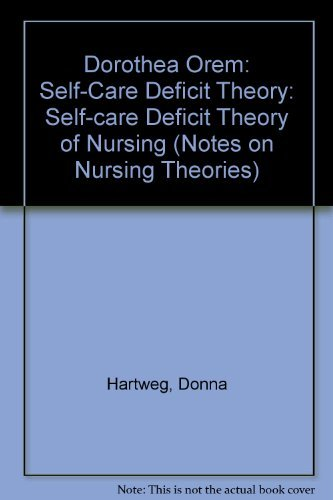 9780803945760 Dorothea Orem Self-Care Deficit Theory (Notes on