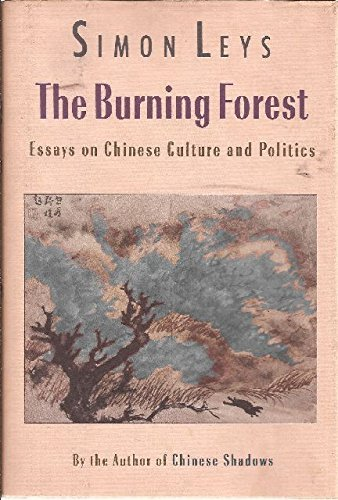 leys simon - the burning forest essays on chinese culture and