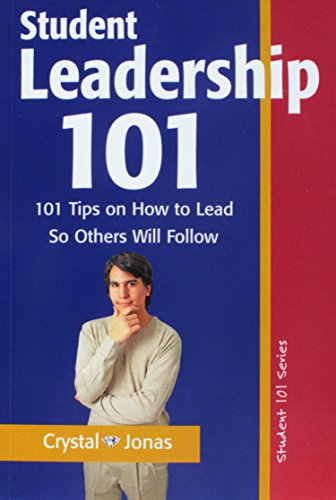 9780976934462 Student Leadership 101 101 Tips on How to Lead So - college success tips