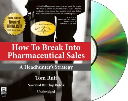 9780978607005 How to Break Into Pharmaceutical Sales A - how do i get into pharmaceutical sales