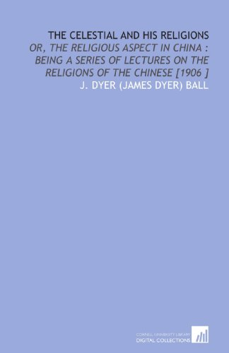 9781112448188 The Celestial and His Religions Or, the Religious - celestial aspect