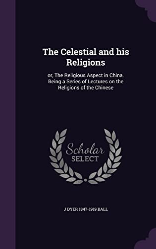 9781355824824 The Celestial and His Religions Or, the Religious - celestial aspect