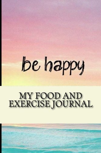9781530849925 My Food and Exercise Journal Workout Log Diary with