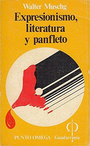 Expresionismo, Literatura y Panfleto by Muschg, Walter Guadarrama