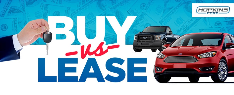 Buying versus Leasing Which Is Better for Me? Hopkins Ford of Elgin - buy vs lease car