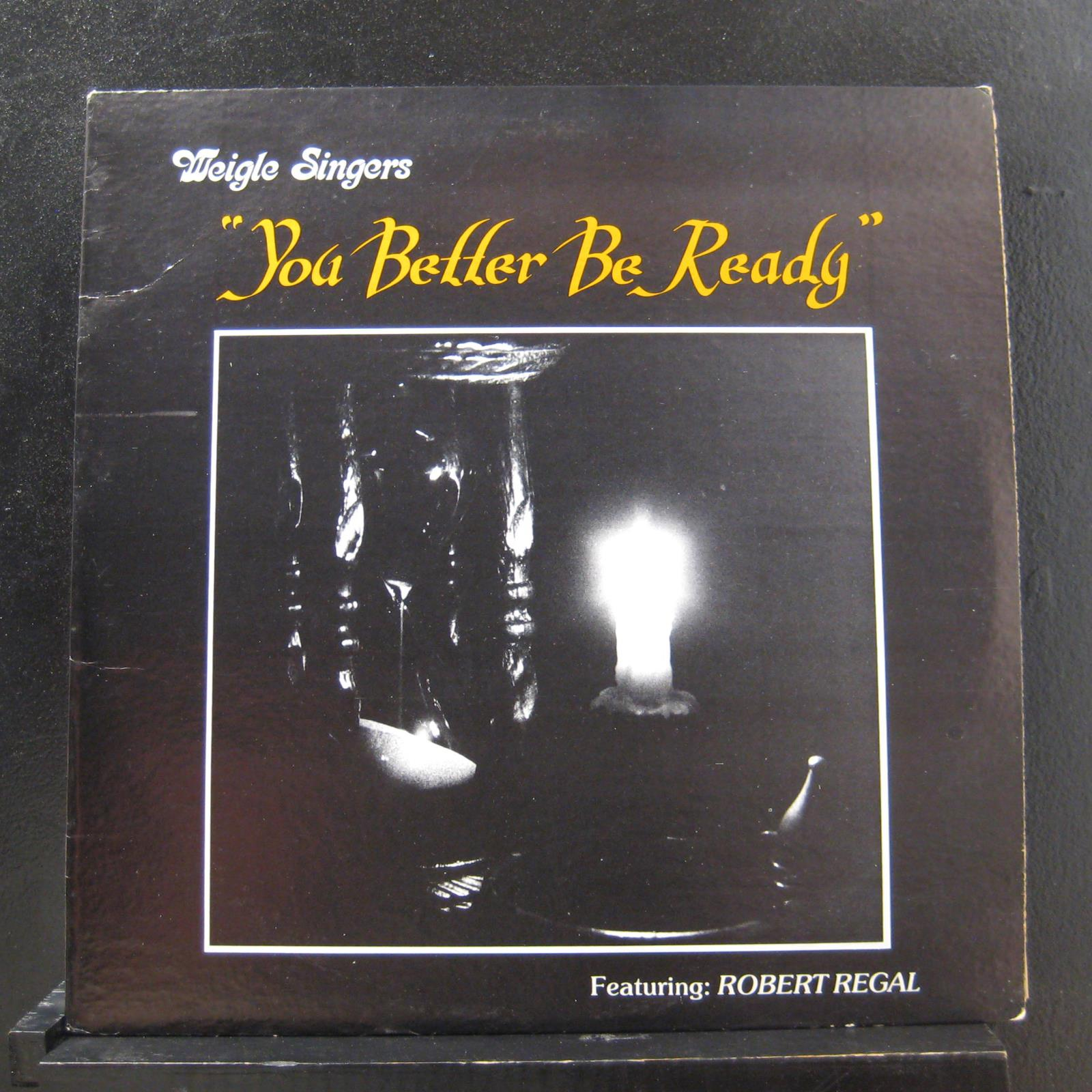 Lp Regal Weigle Singers Ft Robert Regal You Better Be Ready Lp Mint Tts