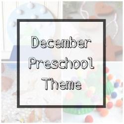 Our December Preschool Theme