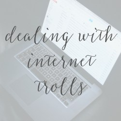 Dealing with Internet Trolls