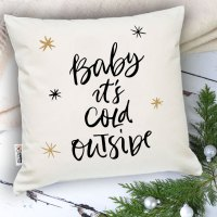 """Christmas Throw Pillow """"Baby, it's cold outside ..."""