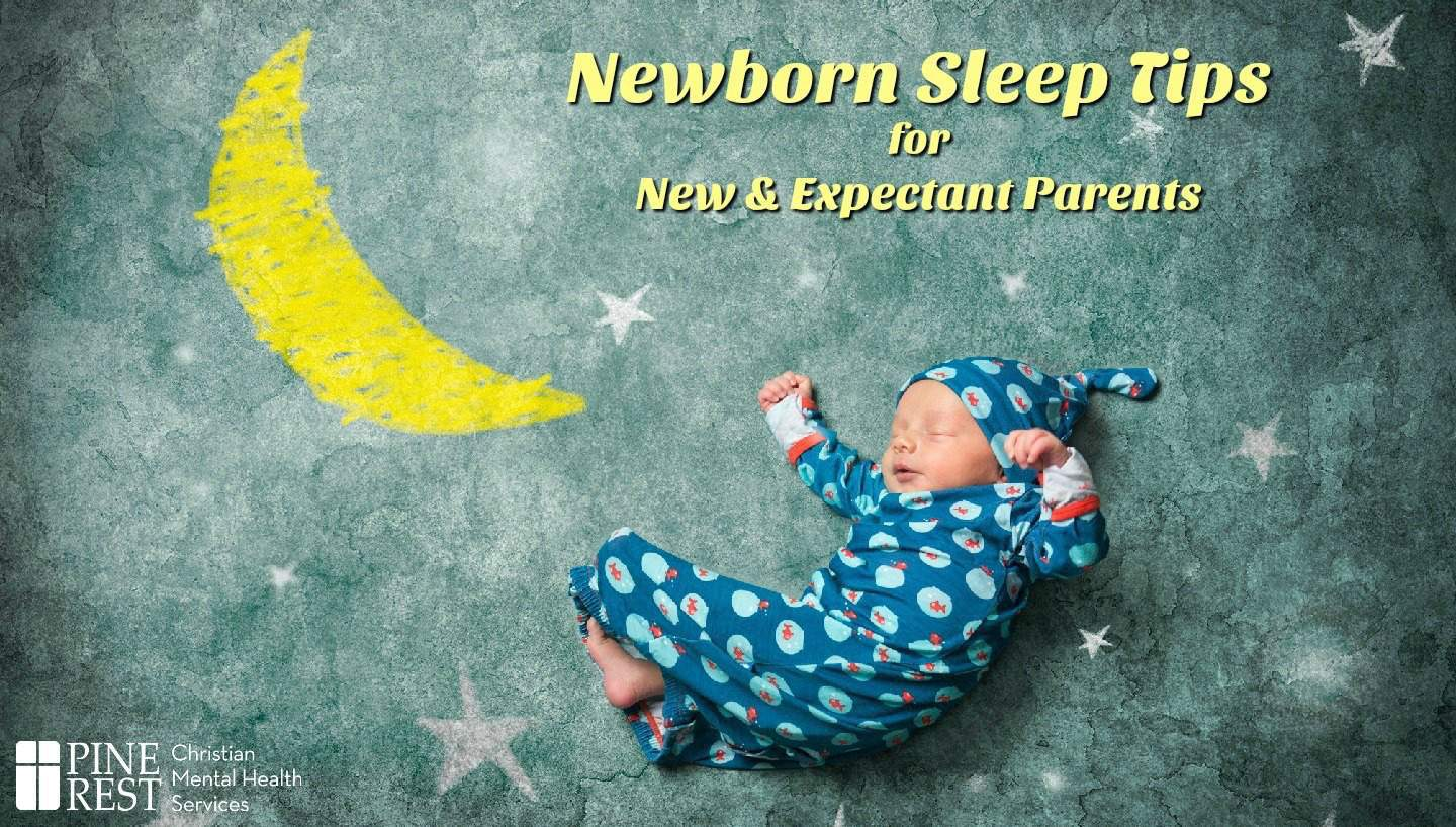 Newborn Sleep 10 Newborn Sleep Tips For New And Expectant Parents Pine Rest Blog