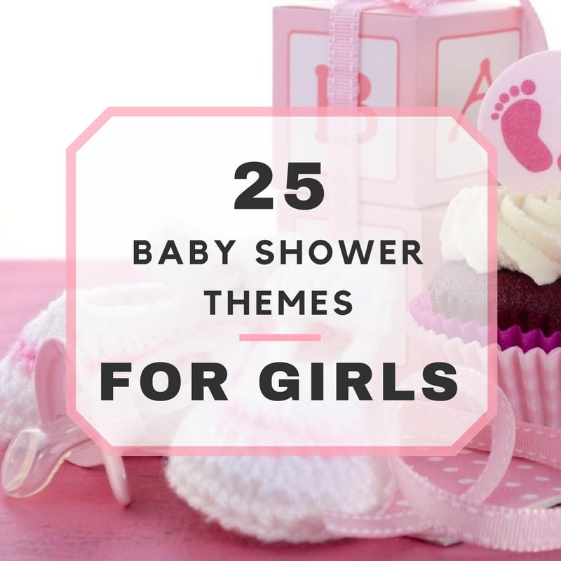 25 Baby Shower Themes For Girls