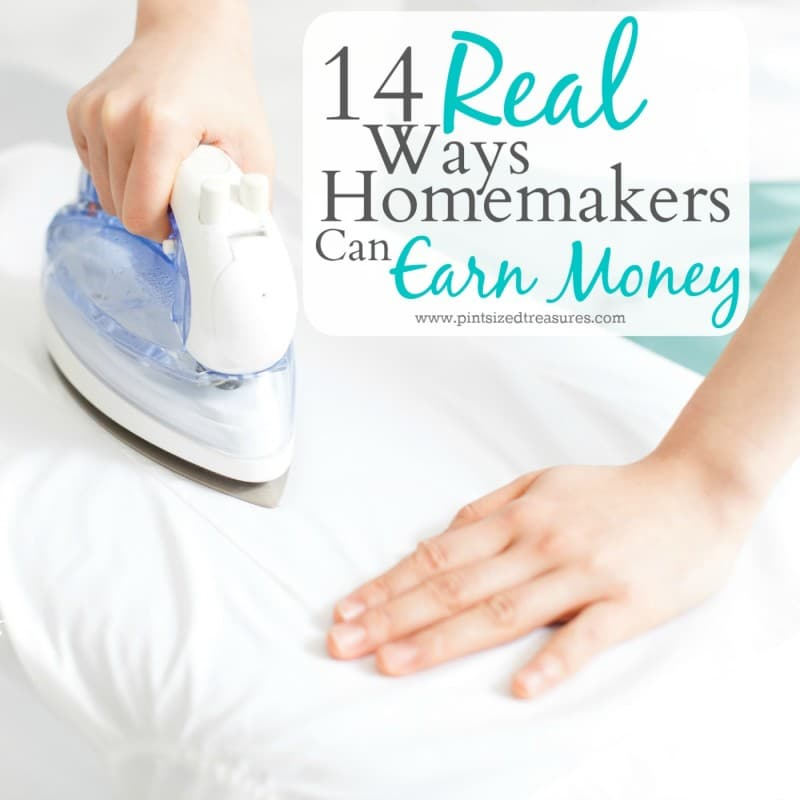 14 Real Ways Homemakers Can Earn Money From Home · Pint-sized Treasures