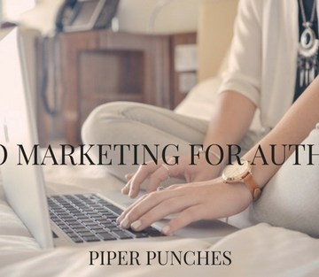 SEO MARKETING FOR AUTHORS by PIPER PUNCHES