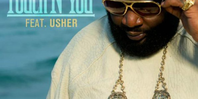 "Listen: Rick Ross ft. Usher: ""Touch'N You"""