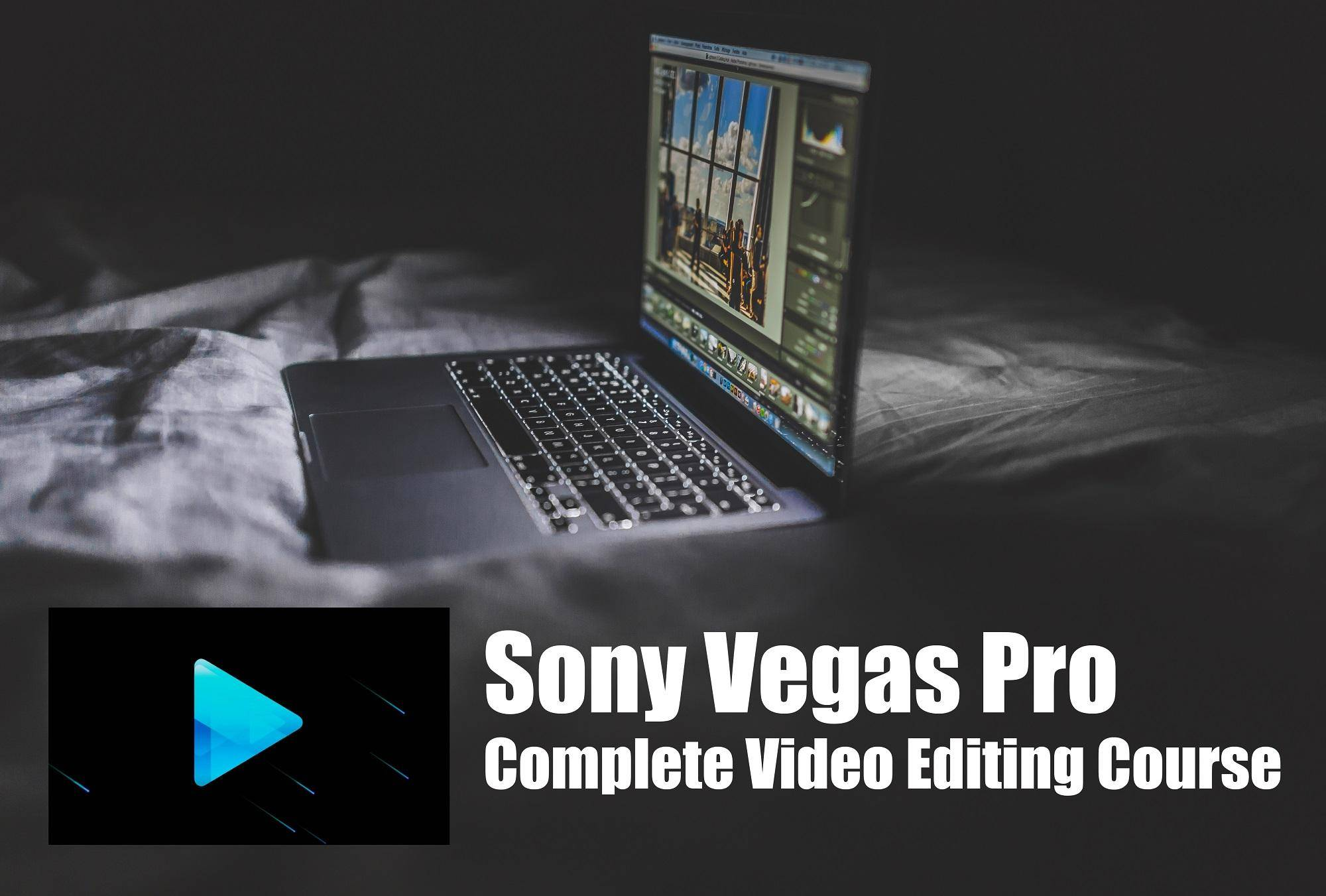 Sony Vega Pro 13 The Complete Video Editing Course With Sony Vegas Pro 13 Level 1
