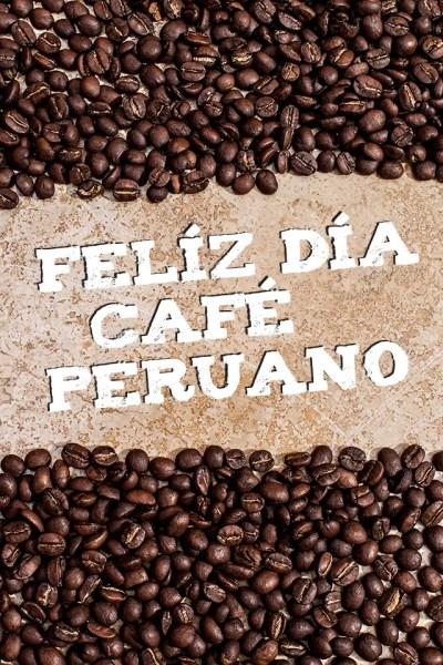 Feliz día del Café Peruano