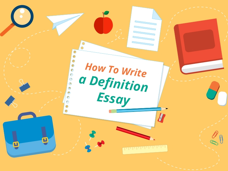 Great Definition Essay Writing Tips, Topics  Samples