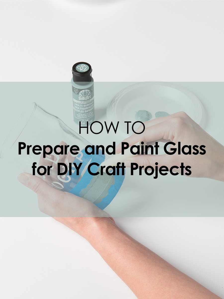 Painting Glassware 101 How To Prepare And Paint Glass For Diy Craft Projects Plaid Online